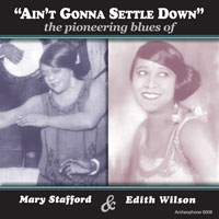"""Ain't Gonna Settle Down"": The Pioneering Blues of Mary Stafford and Edith Wilson border="