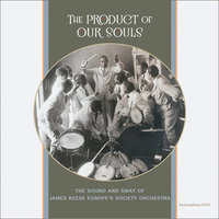 The Product of Our Souls: The Sound and Sway of James Reese Europe's Society Orchestra border=