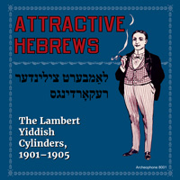 Attractive Hebrews: The Lambert Yiddish Cylinders, 1901-1905 border=