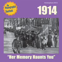 "1914: ""Her Memory Haunts You"""