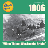 "1906: ""When Things Was Lookin' Bright"""