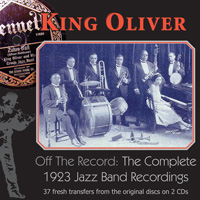 King Oliver, Off the Record: The Complete 1923 Jazz Band Recordings  border=