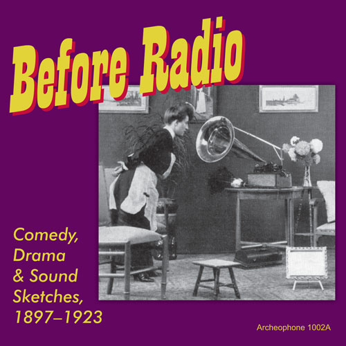 Various Artists: Before Radio: Comedy, Drama & Sound Sketches, 1897-1923