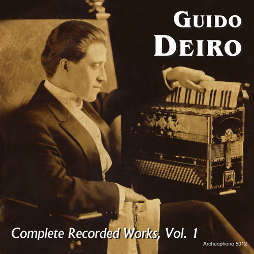 Guido Deiro: Complete Recorded Works, Volume 1