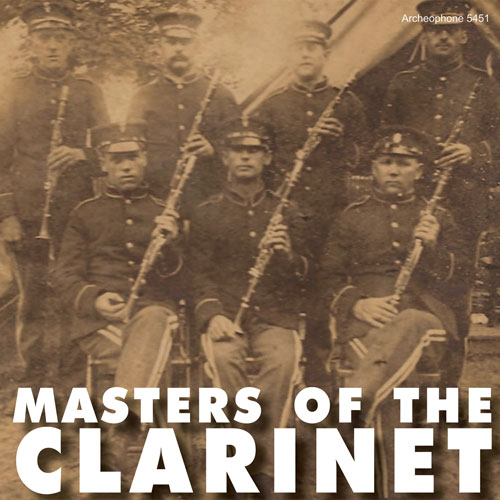 Various Artists: Masters of the Clarinet, 1892-1920