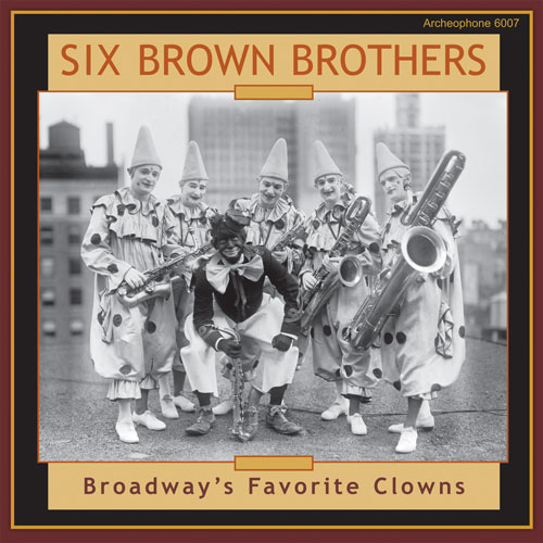 Six Brown Brothers: Broadway's Favorite Clowns