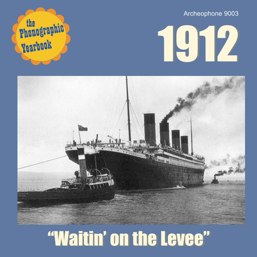 "Various Artists: 1912: ""Waitin' on the Levee"""
