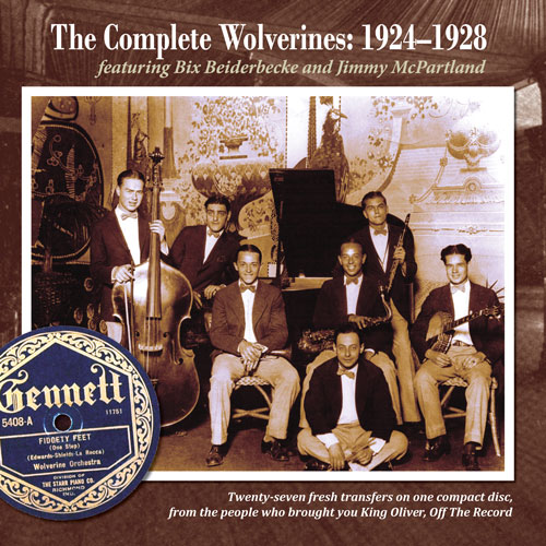 The Wolverine Orchestra: The Complete Wolverines: 1924–1928