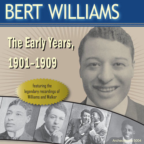 Bert Williams The Early Years 1901 1909 ⋆ Archeophone