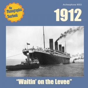 "1912: ""Waitin' on the Levee"" (Various Artists)"