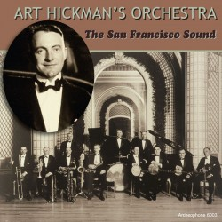 The San Francisco Sound, Volume 1 (Art Hickman's Orchestra)