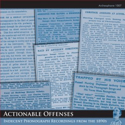 Actionable Offenses: Indecent Phonograph Recordings from the 1890s (Various Artists)