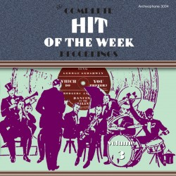 The Complete Hit of the Week Recordings, Volume 3 (Various Artists)