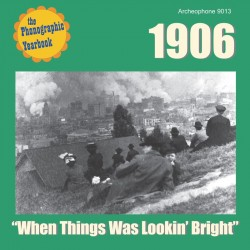 "1906: ""When Things Was Lookin' Bright"" (Various Artists)"