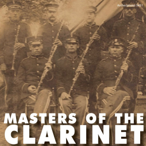 Masters of the Clarinet, 1892-1920 (Various Artists)