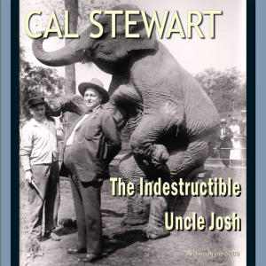 The Indestructible Uncle Josh (Cal Stewart)