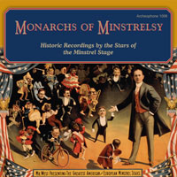 Monarchs of Minstrelsy: Historic Recordings by the Stars of the Minstrel Stage border=
