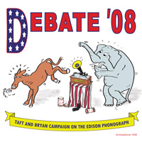 Debate '08: Taft and Bryan Campaign on the Edison Phonograph border=
